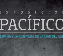 Ante el éxito de visitantes se prorroga la exposición Pacífico. España y la aventura de la Mar del Sur