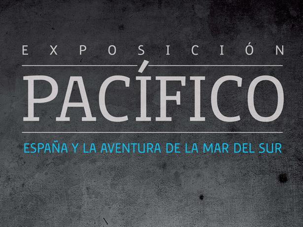 Exposición Pacífico. España y la aventura de la Mar del Sur