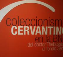 La BNE presenta la exposición  La pasión por el coleccionismo cervantino
