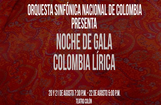 Orquesta Sinfónica Nacional de Colombia. Noche de Gala Colombia Lírica
