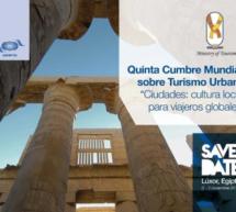 Luxor acoge la quinta Cumbre Mundial de la OMT sobre Turismo Urbano bajo el lema «Ciudades: cultura local para viajeros globales»