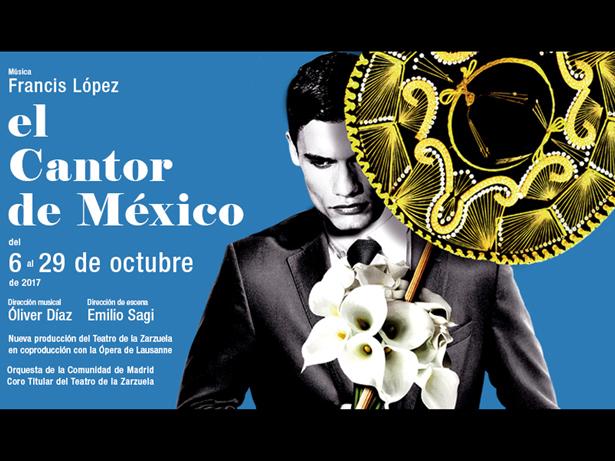 El Teatro de la Zarzuela inicia la Temporada 2017/2018 con El cantor de México